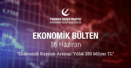 Ekonomik Bülten | Dr. Fatih ÖZTEK | Ekonomik Kaynak Arayışı: Yılık 250 Milyar ₺ | 16.06.2020